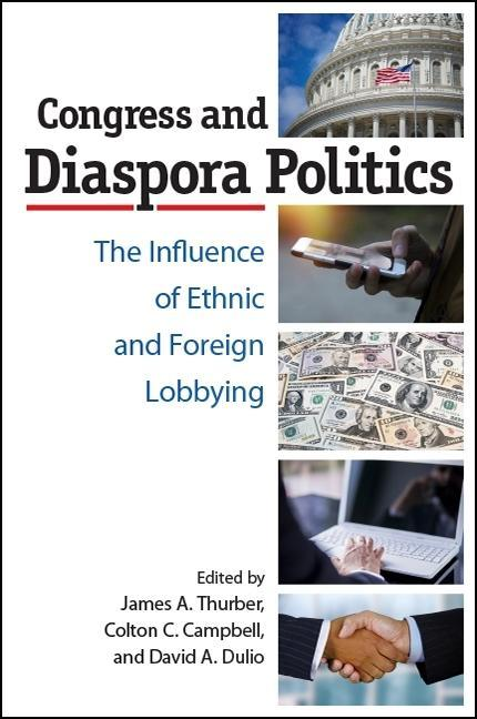 Congress and Diaspora Politics: The Influence of Ethnic and Foreign Lobbying als Buch (gebunden)