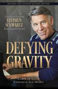 Defying Gravity: The Creative Career of Stephen Schwartz, from Godspell to Wicked