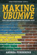 Making Ubumwe: Power, State and Camps in Rwanda's Unity-Building Project
