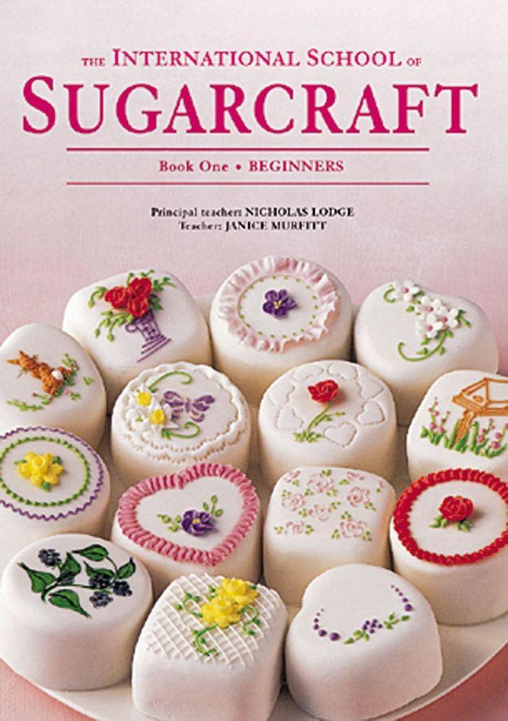 International School of Sugarcraft: Book One Beginners als Taschenbuch