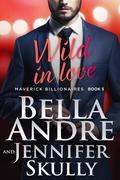 Wild In Love (The Maverick Billionaires 5)