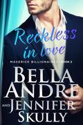 Reckless In Love (The Maverick Billionaires 2)