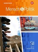 Mensch und Politik SII. Schülerband. Berlin und Brandenburg