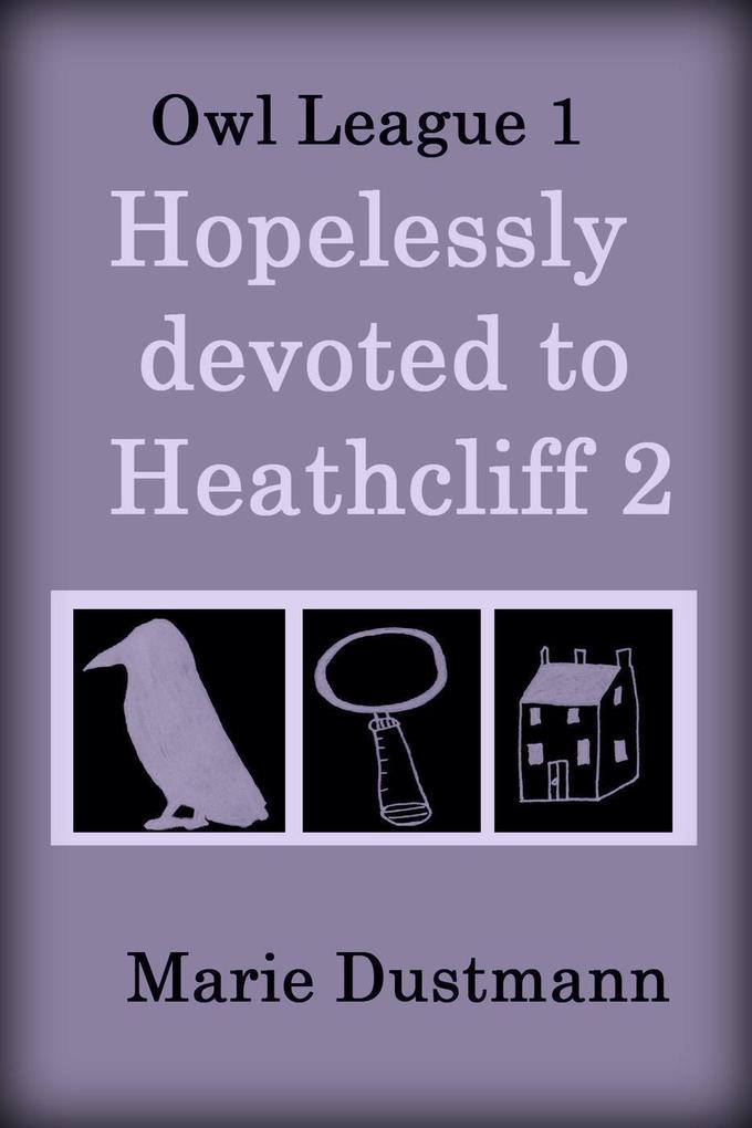 Hopelessly Devoted to Heathcliff 2 (Owl League, #1) als eBook epub
