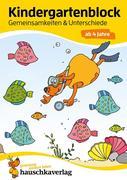 Kindergartenblock - Gemeinsamkeiten & Unterschiede ab 4 Jahre, A5-Block