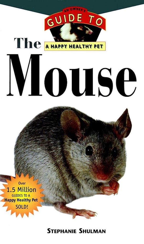 The Mouse: An Owner's Guide to a Happy Healthy Pet als Buch (gebunden)