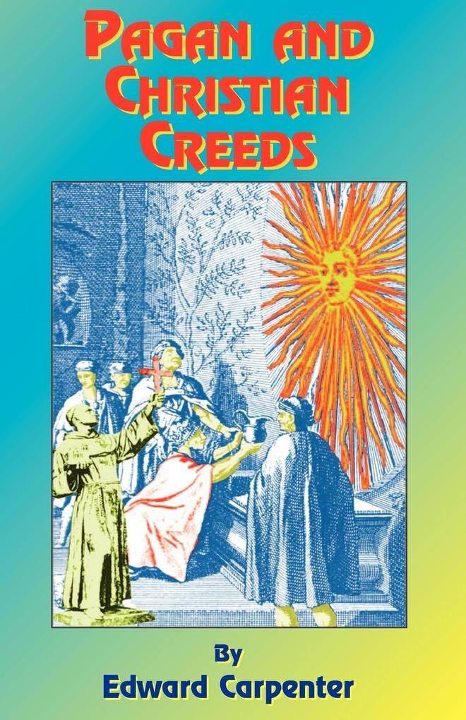Pagan & Christian Creeds: Their Origin and Meaning als Taschenbuch