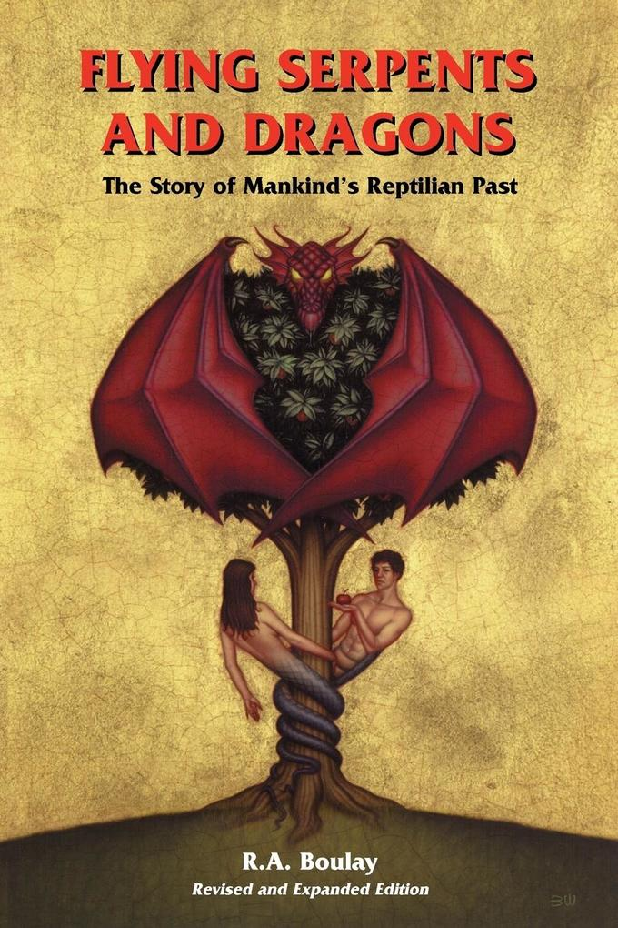 Flying Serpents and Dragons: The Story of Mankind's Reptilian Past als Taschenbuch