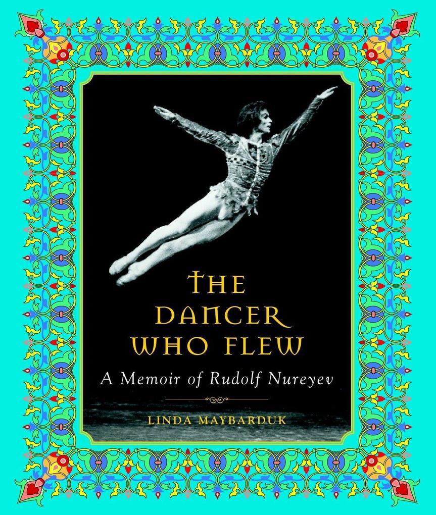 The Dancer Who Flew: A Memoir of Rudolf Nureyev als Buch (gebunden)