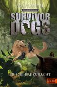 Survivor Dogs - Dunkle Spuren. Eine sichere Zuflucht
