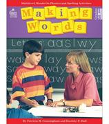 Making Words: Multilevel, Hands-On, Developmentally Appropriate Spelling and Phonics Activities