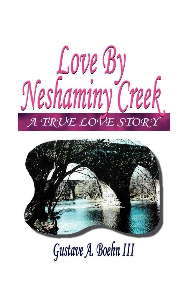 Love by Neshaminy Creek als Taschenbuch