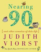 Nearing Ninety: And Other Comedies of Late Life