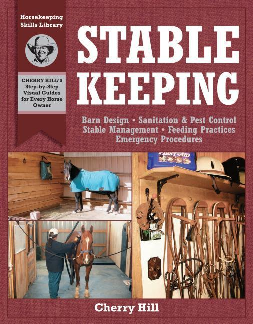 Stablekeeping: A Visual Guide to Safe and Healthy Horsekeeping als Taschenbuch