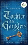Tochter des Gauklers - Zweiter Roman: Die Stadt der Lügen