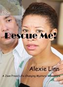 Rescue Me! (A Life Changing Joan Freed Mystery Adventure, #6)