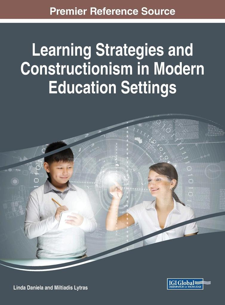 Learning Strategies and Constructionism in Modern Education Settings als Buch (gebunden)