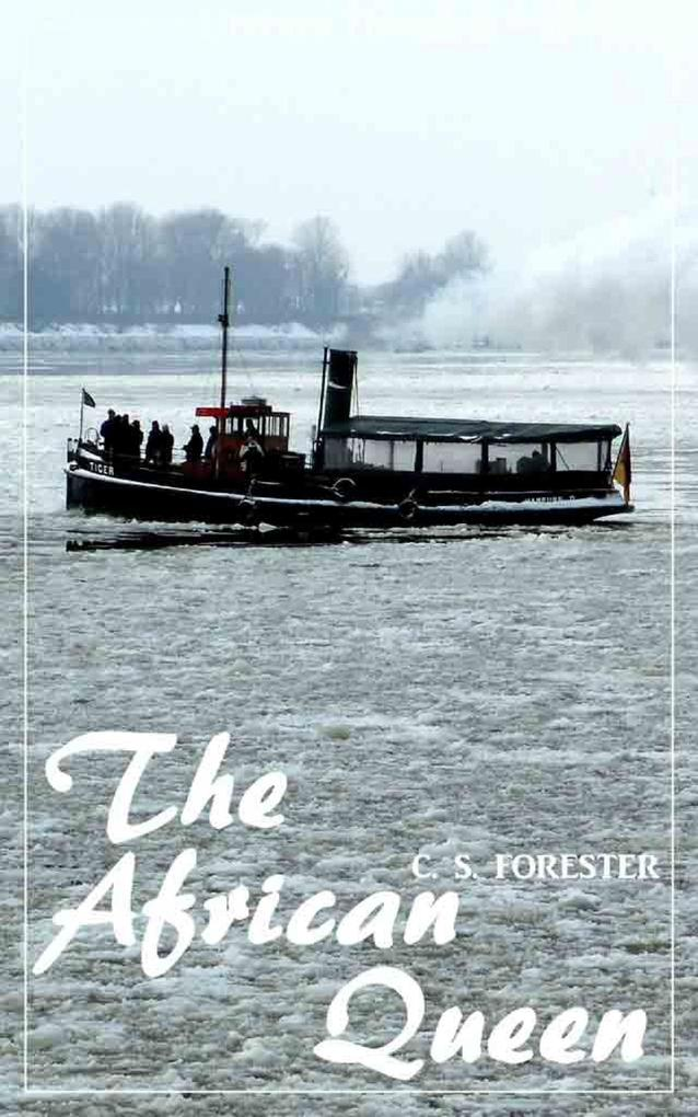The African Queen (C.S. Forester) (Literary Thoughts Edition) als eBook epub