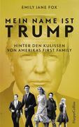 Mein Name ist Trump - Hinter den Kulissen von Amerikas First Family