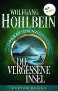 Die vergessene Insel: Operation Nautilus - Erster Roman