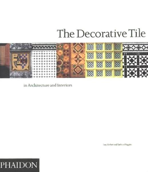 The Decorative Tile in Architecture and Interiors als Taschenbuch