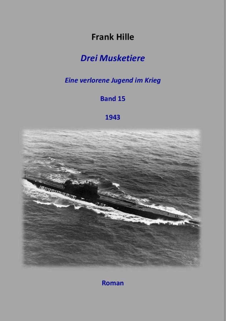 Drei Musketiere - Eine verlorene Jugend im Krieg, Band 15 als eBook epub