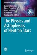 The Physics and Astrophysics of Neutron Stars