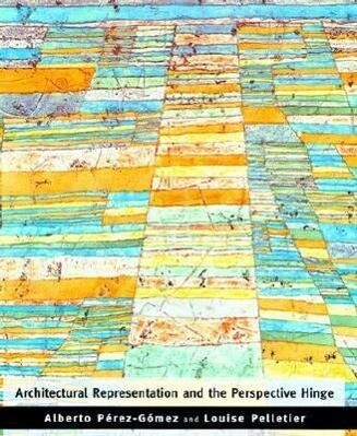 Architectural Representation and the Perspective Hinge als Taschenbuch