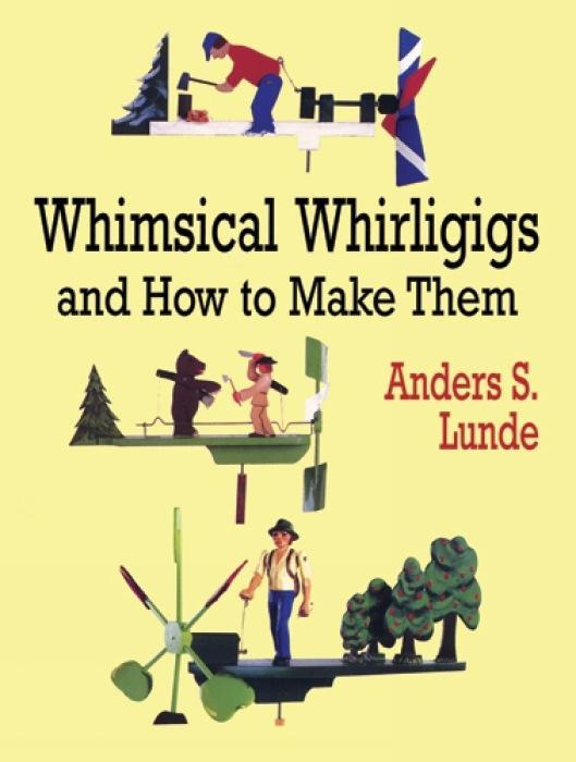 Whimsical Whirligigs and How to Make Them als Taschenbuch