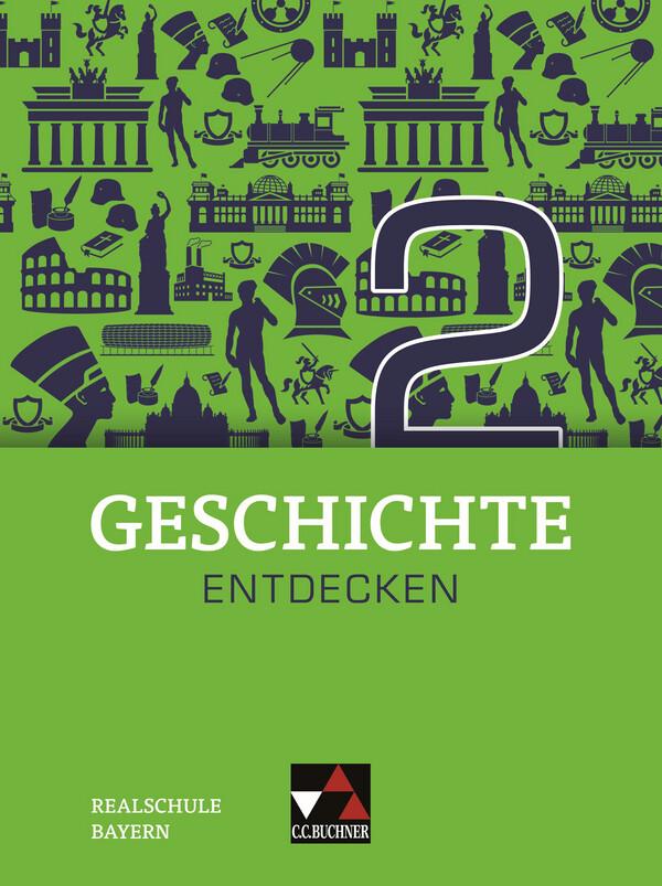 Geschichte entdecken 2 Lehrbuch Bayern als Buch (gebunden)