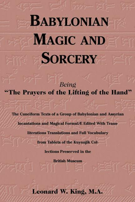 Babylonian Magic and Sorcery: Being the Prayers of the Lifting of the Hand als Buch (gebunden)
