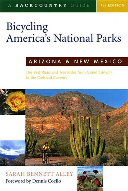 Bicycling America's National Parks: Arizona and New Mexico: The Best Road and Trail Rides from the Grand Canyon to Carlsbad Caverns als Taschenbuch