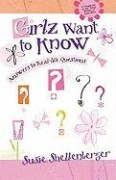 Girlz Want to Know: Answers to Real Life Questions