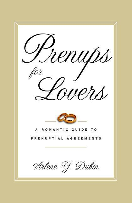 Prenups for Lovers: A Romantic Guide to Prenuptial Agreements als Taschenbuch