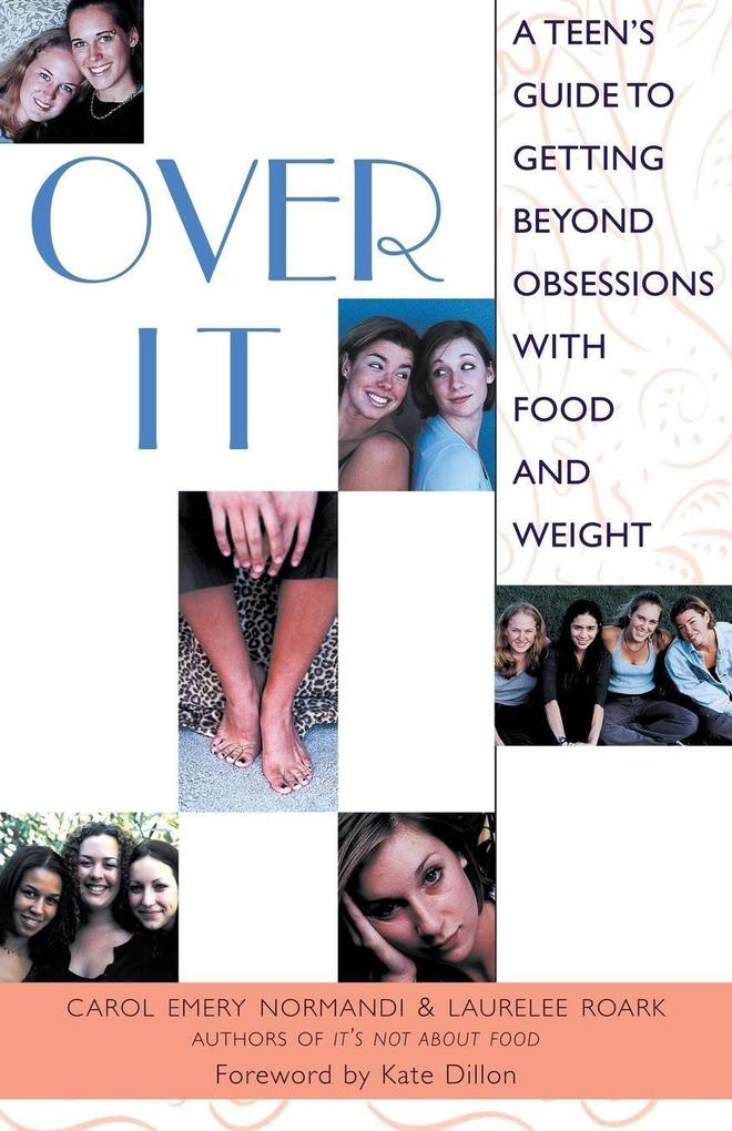 Over It: A Teen's Guide to Getting Beyond Obsessions with Food and Weight als Taschenbuch