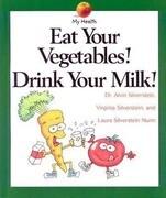 Eat Your Vegetables, Drink...