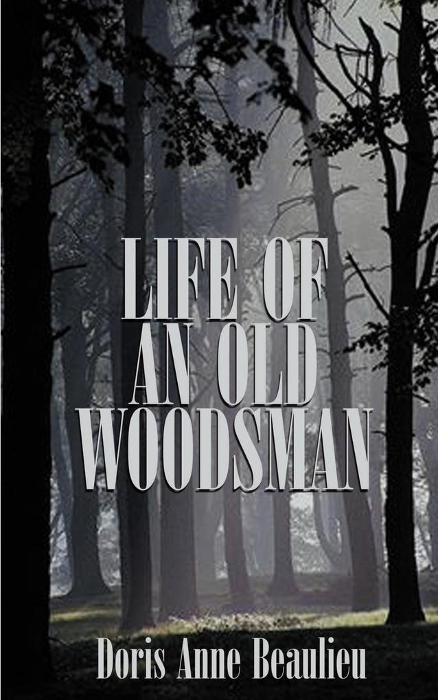 Life of an Old Woodsman als Taschenbuch
