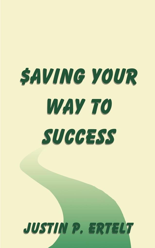 Saving Your Way to Success als Taschenbuch