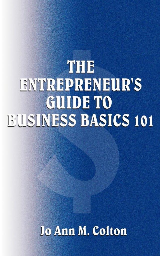 The Entrepreneur's Guide to Business Basics 101 als Taschenbuch