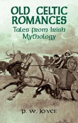 Old Celtic Romances: Including the Three Sorrows of Irish Storytelling als Taschenbuch