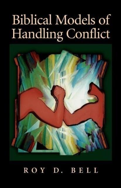 Biblical Models of Handling Conflict als Taschenbuch