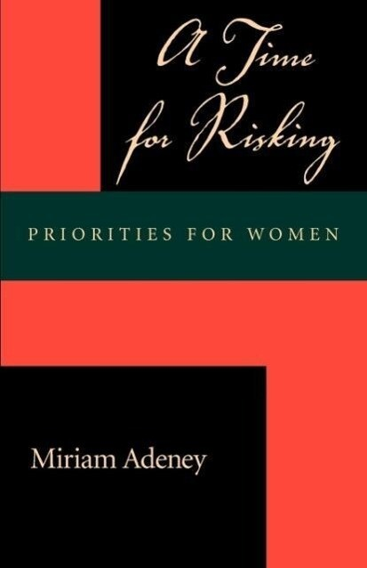 A Time for Risking: Priorities for Women als Taschenbuch