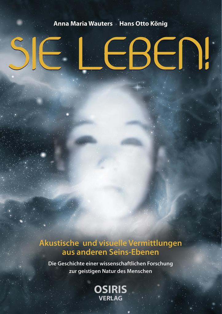 SIE LEBEN! (Buch (gebunden)), Anna Maria Wauters, Hans