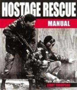 Hostage Rescue Manual: Tactics of the Counter-terrorist Professionals als Taschenbuch