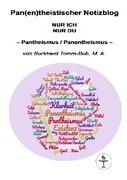 Pan(en)theistischer Notizblog Nur ICH Nur DU