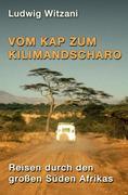 Vom Kap zum Kilimandscharo