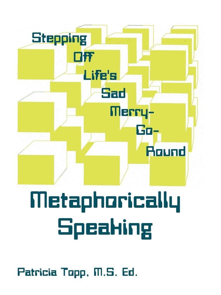Stepping Off Life's Sad Merry-Go-Round: Metaphorically Speaking als Taschenbuch