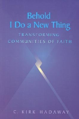 Behold, I Do a New Thing: Transforming Communities of Faith als Taschenbuch