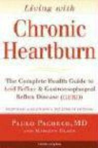 Living with Chronic Heartburn: The Complete Health Guide to Acid Reflux & Gastroesophageal Reflux Disease (Gerd) als Taschenbuch