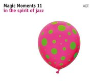 Magic Moments 11 - In the Spirit of Jazz
